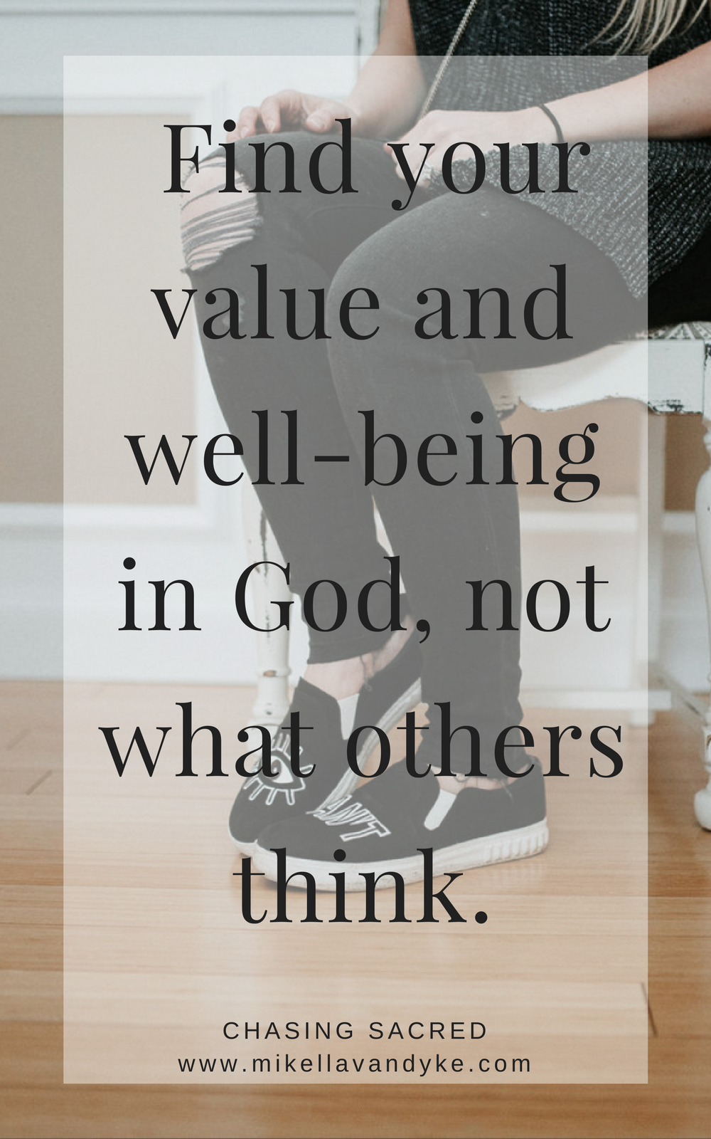 Find your value and well-being in God, not what others think.