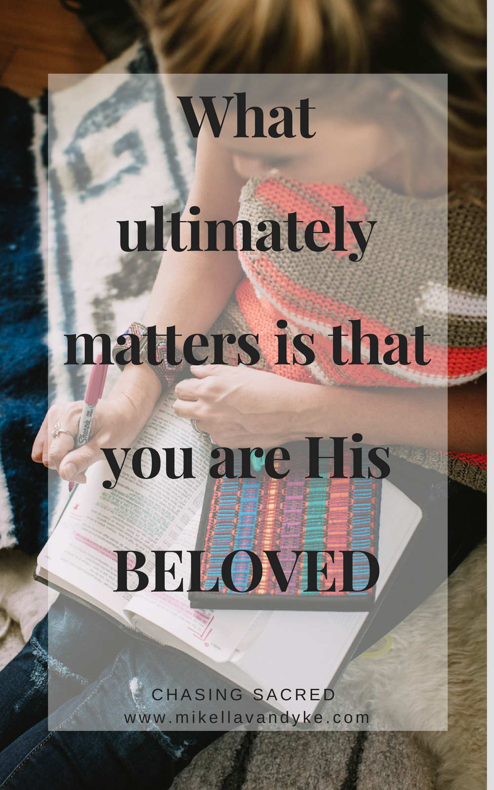 What ultimately matters is that you are His beloved.