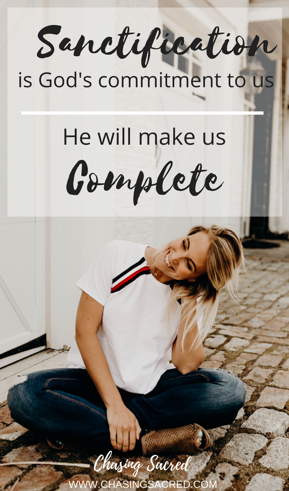 Sanctification is God's commitment to us - He will make us complete