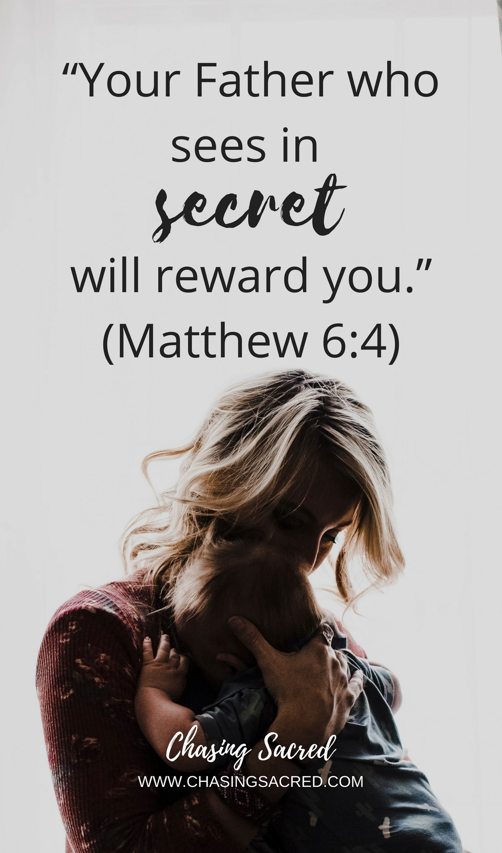 Your Father who sees in secret will reward you | Chasing Sacred