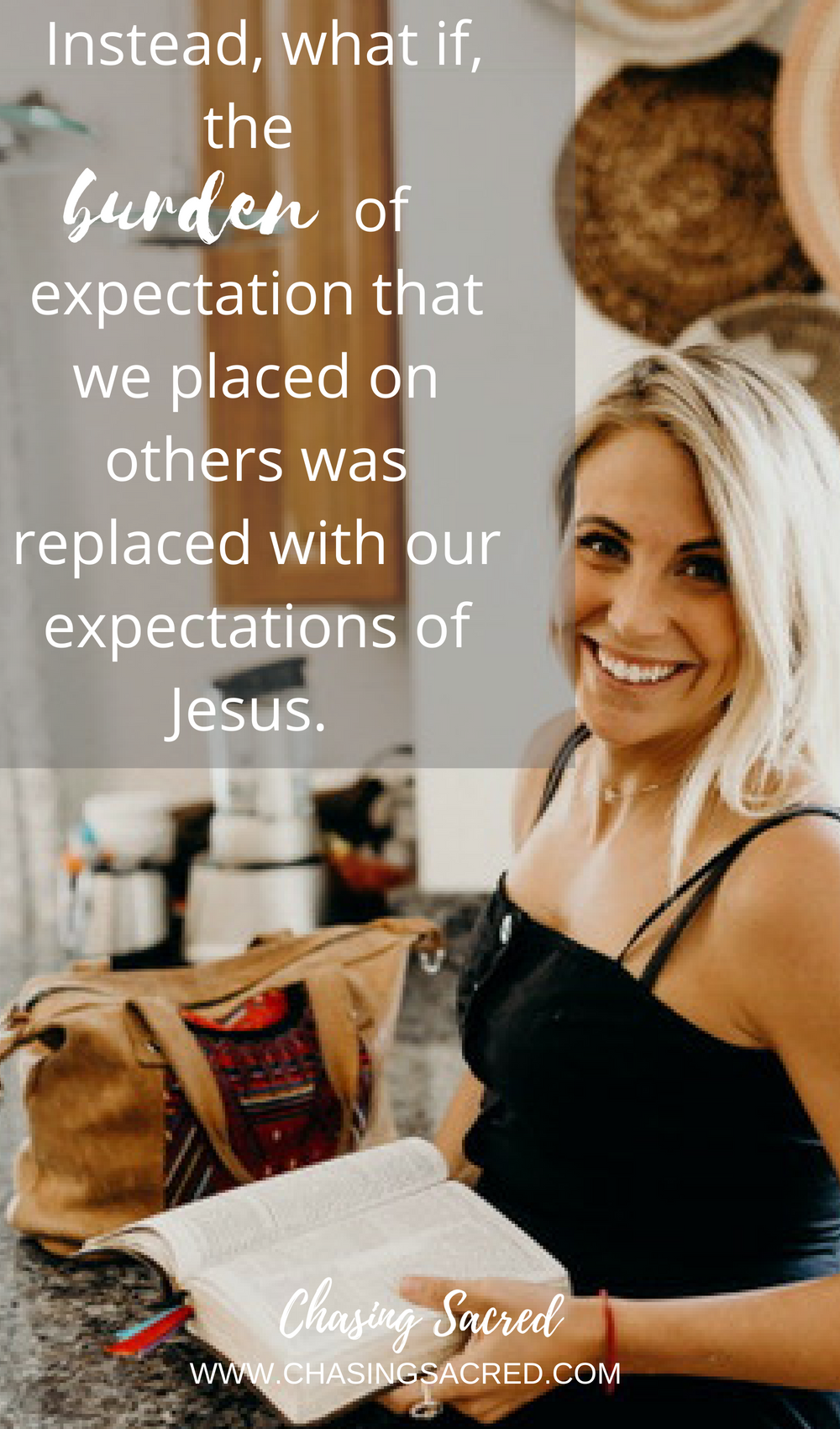 Instead, what if the burden of expectation that we placed on others was replaced with our expectations of Jesus.